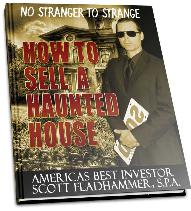 Scott Fladhammer's Bizarre Real Estate Niche Flips Houses Documented Paranormal